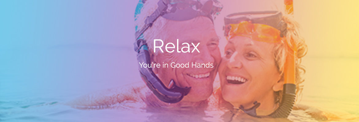 Relax you're in good hands