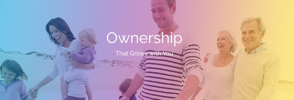 ownership that grows with you